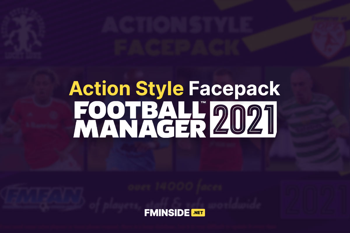 Action Style Facepack Football Manager 2021 Fm21 Fm2021